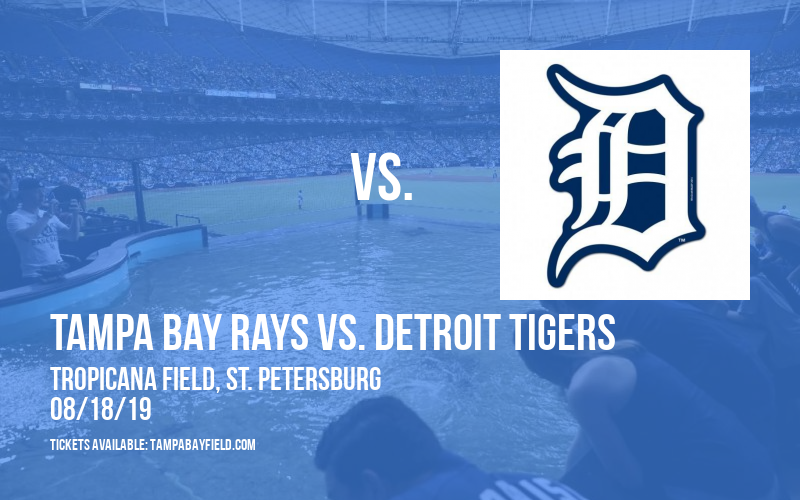 Tampa Bay Rays vs. Detroit Tigers at Tropicana Field