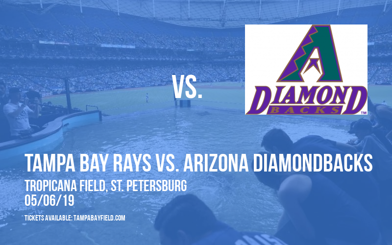 Tampa Bay Rays vs. Arizona Diamondbacks at Tropicana Field