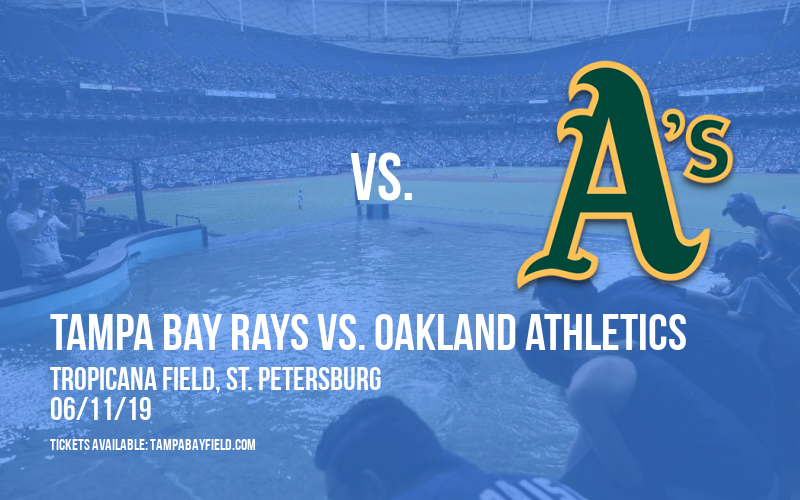 Tampa Bay Rays vs. Oakland Athletics at Tropicana Field