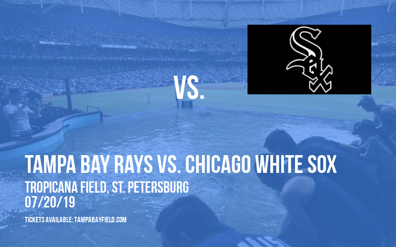 Tampa Bay Rays vs. Chicago White Sox at Tropicana Field