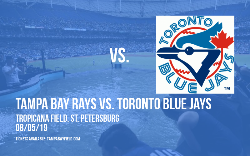 Tampa Bay Rays vs. Toronto Blue Jays at Tropicana Field