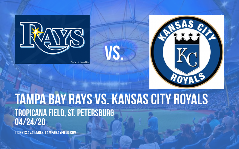 Tampa Bay Rays vs. Kansas City Royals [CANCELLED] at Tropicana Field