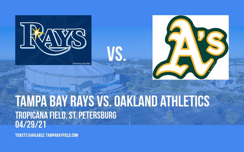 Tampa Bay Rays vs. Oakland Athletics at Tropicana Field