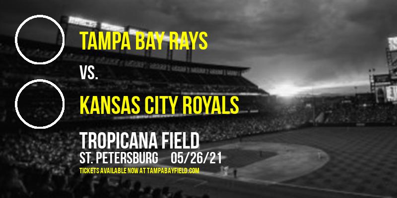Tampa Bay Rays vs. Kansas City Royals at Tropicana Field