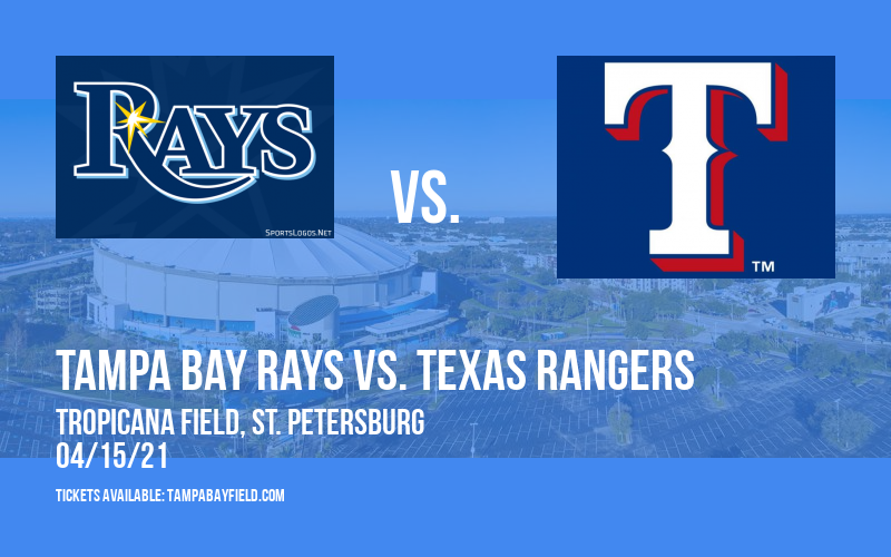 Tampa Bay Rays vs. Texas Rangers at Tropicana Field