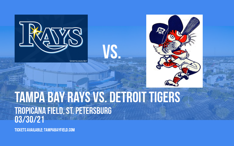 Spring Training: Tampa Bay Rays vs. Detroit Tigers at Tropicana Field