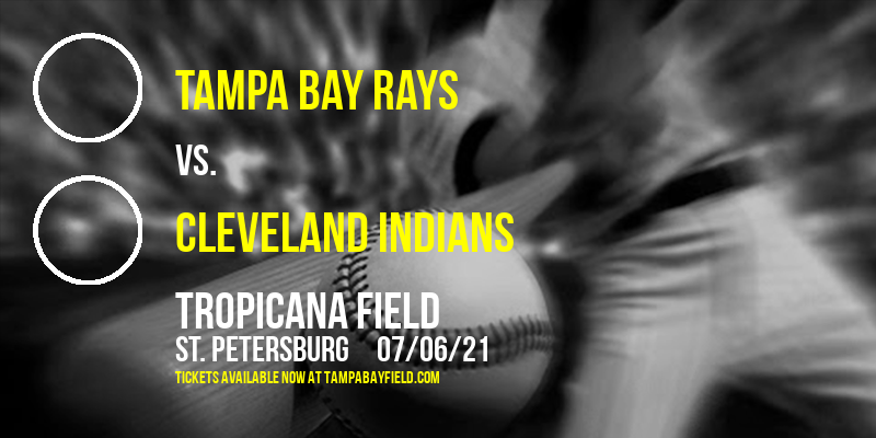 Tampa Bay Rays vs. Cleveland Indians at Tropicana Field