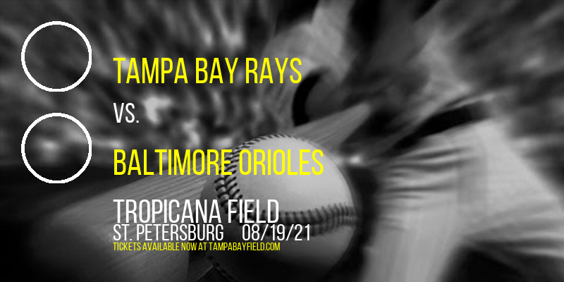 Tampa Bay Rays vs. Baltimore Orioles at Tropicana Field