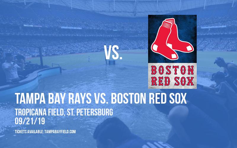 Tampa Bay Rays vs. Boston Red Sox at Tropicana Field
