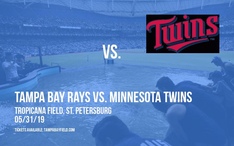 Tampa Bay Rays vs. Minnesota Twins at Tropicana Field