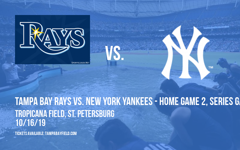 ALCS: Tampa Bay Rays vs. New York Yankees - Home Game 2, Series Game 4 (If Necessary) at Tropicana Field