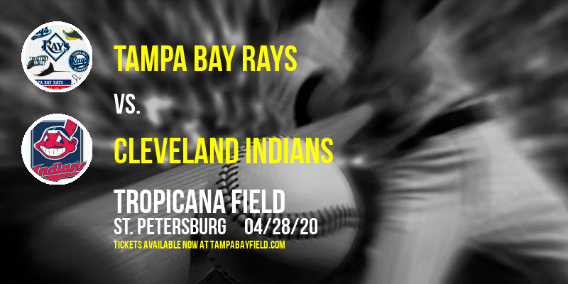 Tampa Bay Rays vs. Cleveland Indians [CANCELLED] at Tropicana Field