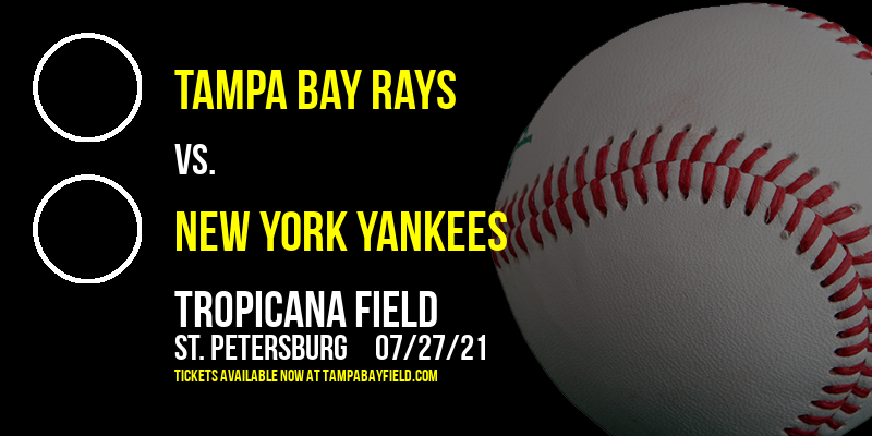 Tampa Bay Rays vs. New York Yankees at Tropicana Field